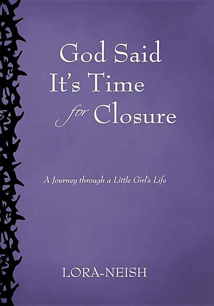God Said It   s Time for Closure