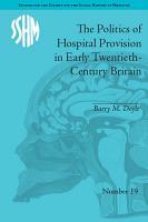 The Politics of Hospital Provision in Early Twentieth Century Britain PDF
