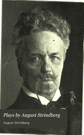 Plays by August Strindberg: The dream play, The link, The dance of death, part I, The dance of death, Part 2