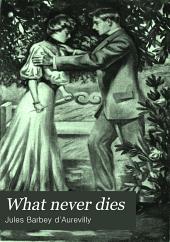 What Never Dies: A Romance