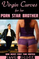 Virgin Curves for her Porn Star Brother PDF