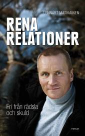 Rena relationer: Fri från rädsla och skuld