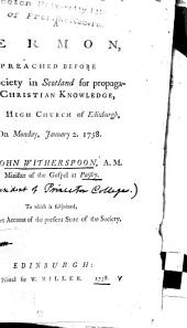 The Absolute Necessity of Salvation Through Christ: A Sermon Preached Before The Society in Scotland for Propagating Christian Knowledge in the High Church of Edinburgh, on Monday, January 2. 1758