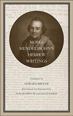 Moses Mendelssohn s Hebrew Writings