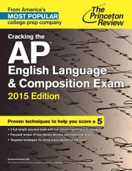 Cracking The Ap English Language Composition Exam 2015 Edition Book PDF