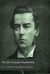 The Life of Joseph Chamberlain