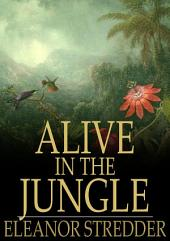 Alive in the Jungle