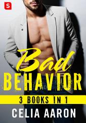 Bad Behavior: 3 Books in 1 (Bad Bitch; Hardass; Total D*ck)