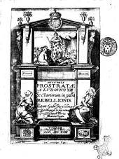 Historia prostratae a Ludouico 13. sectariorum in Gallia rebellionis. Autore Gabr. Bartholomaeo Gramoundo in suprema Tolosarum curia senatore regio