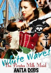 White Waves - The Pirates Milkmaid