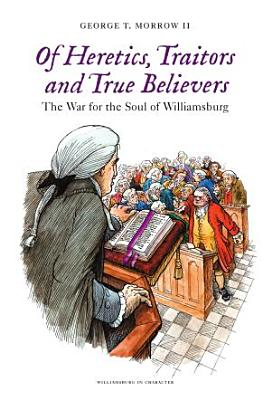 Of Heretics  Traitors and True Believers PDF