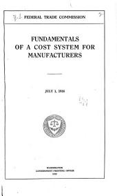 Fundamentals of a cost system for manufacturers: July 1, 1916