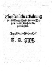 Christenliche erhaltung der stell der geschrifft für das Fegfeür, wider Luthers lasterbüchlin