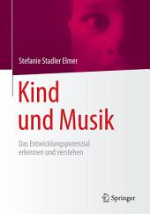 Kind und Musik: Das Entwicklungspotenzial erkennen und verstehen