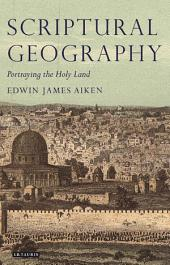 Scriptural Geography: Portraying the Holy Land