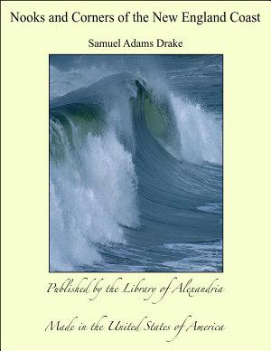 Nooks and Corners of the New England Coast PDF
