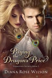 Paying the Dragon's Price: Forbidden Secrets, Book 5