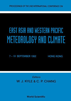 East Aisa And Western Pacific Meteorology And Climate   Proceedings Of The 2nd International Conference PDF