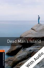 Dead Man's Island - With Audio Level 2 Oxford Bookworms Library: Edition 3