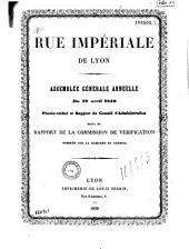 Rue impériale de Lyon. Assemblée générale annuelle du 19 avril 1859: procès-verbal et rapport du Conseil d'administration