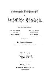 Oesterreichische Vierteljahrsschrift für katholische Theologie: Band 1