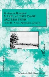 Marie ou l'esclavage aux Etats-Unis Tome II: Notes, Appendice, Annexes