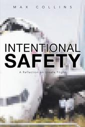 Intentional Safety: A Reflection on Unsafe Flight