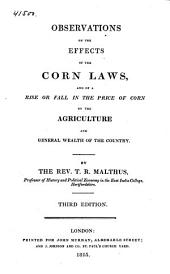 Observations on the Effects on the Corn Laws and of a Rise and Fall in the Price of Corn on the Agriculture and General Wealth of the Country