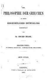 Die Philosophie der Griechen in ihrer geschichtlichen Entwicklung: Allgemeine Einleitung, vorsokratische Philosophie, Band 1
