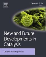 New and Future Developments in Catalysis PDF