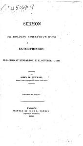 Sermon on Holding Communion with Extortioners: Preached at Dunbarton, N.H., October 14, 1838