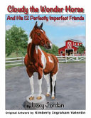 Cloudy the Wonder Horse and His 12 Perfectly Imperfect Friends PDF