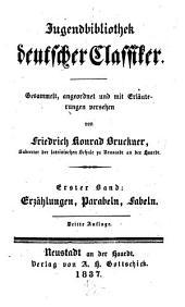 Jugendbibliothek deutscher Classiker: Erzählungen, Parabeln, Fabeln, Band 1