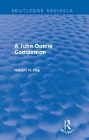 A John Donne Companion  Routledge Revivals  PDF
