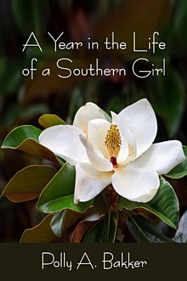 A Year in the Life of a Southern Girl PDF