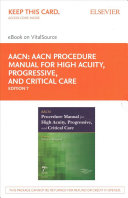AACN Procedure Manual for High Acuity  Progressive  and Critical Care Passcode