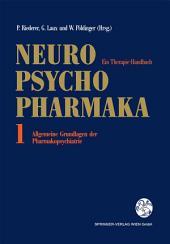 Neuro-Psychopharmaka: Ein Therapie-Handbuch Band 1: Allgemeine Grundlagen der Pharmakopsychiatrie