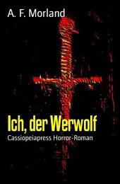Ich, der Werwolf: Horror-Roman