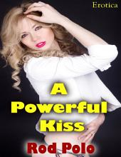Erotica: A Powerful Kiss