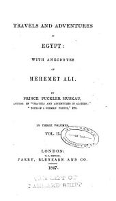 Travels and Adventures in Egypt: With Anecdotes of Mehemet Ali, Volume 2