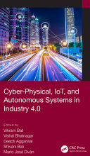 Cyber-Physical, IoT, and Autonomous Systems in Industry 4. 0