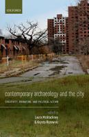 Contemporary Archaeology and the City PDF