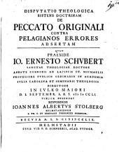 Diss. theol. sistens doctrinam de peccato originali contra Pelagianos errores adsertam