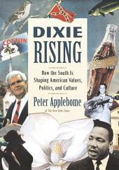 Dixie Rising: How the South Is Shaping American Values, Politics, and Culture