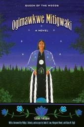 Ogimawkwe Mitigwaki (Queen of the Woods)