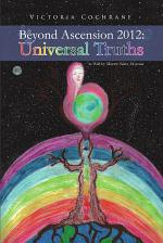Beyond Ascension 2012: Universal Truths