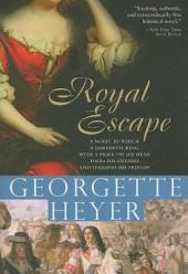 Royal Escape: In which a dare-devil King with a price on his head fools his enemies and terrifies his friends