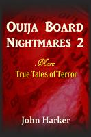 Ouija Board Nightmares 2  More True Tales of Terror PDF