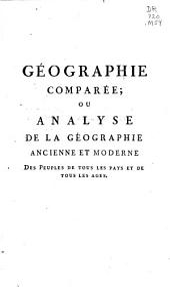 Géographie comparée: ou, Analyse de la géographie ancienno et moderne des peuples de tous les pays et de tous les ages..., Volume3
