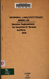 Decretos reglamentando los denuncios de terrenos auríferos y la libre introducción de los enseres y útiles para la explotación de las mismas